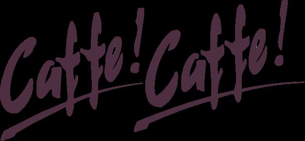 Caffe! Caffe! Home