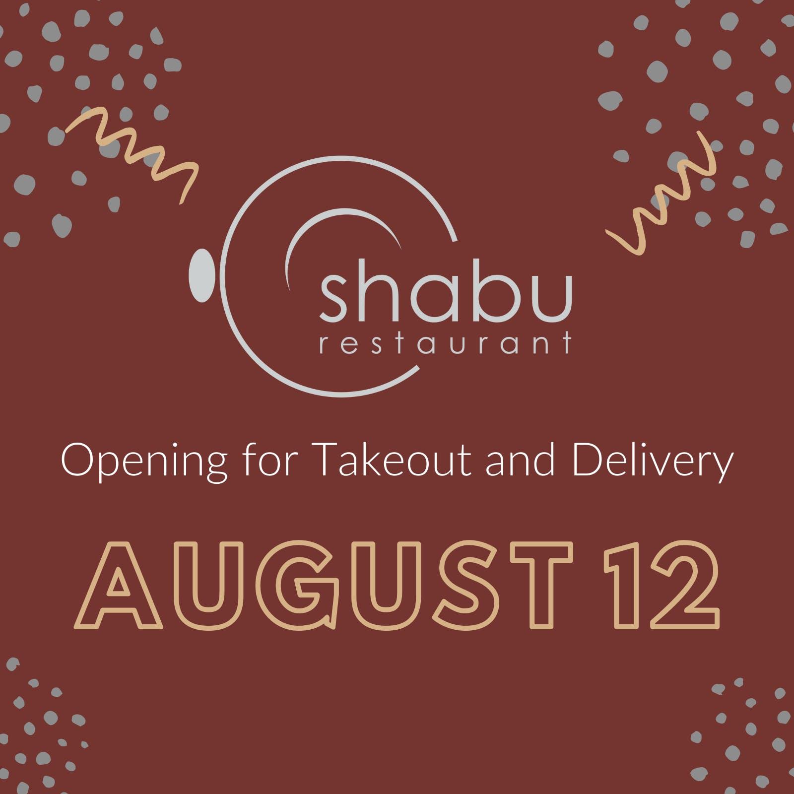 Shabu Restaurant will reopen for takeout and delivery on August 12!