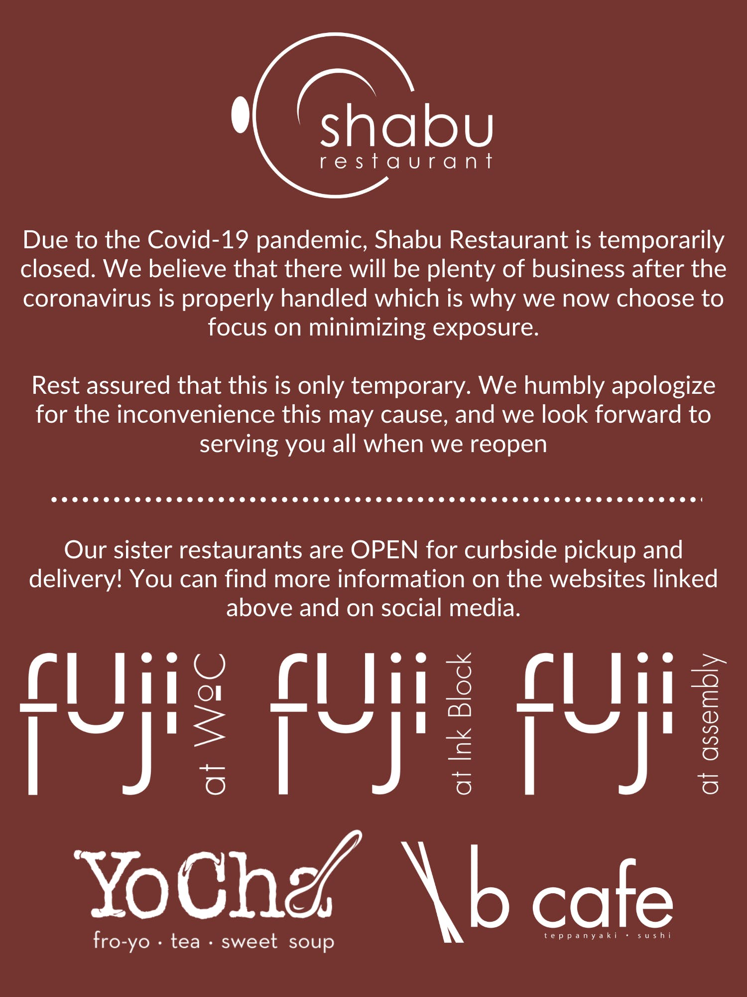 Shabu Restaurant is currently closed due to the Covid-19 pandemic. Please check out our sister restaurants that are open! Fuji at WoC / Fuji at Ink Block / Fuji at Assembly / B Cafe / YoCha