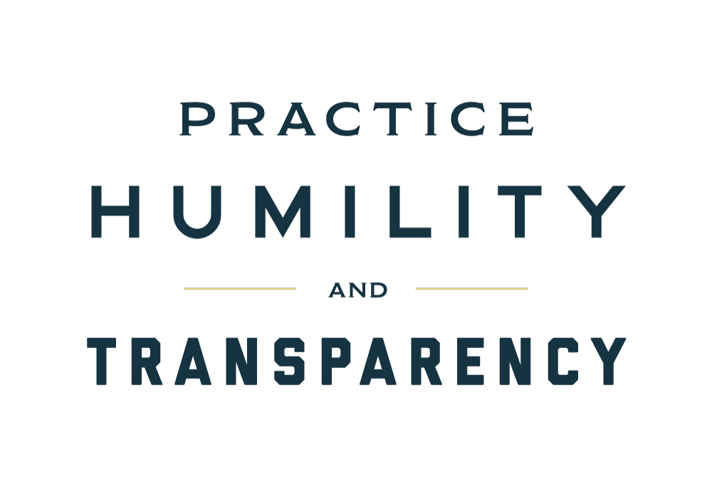 practice humility and transparency