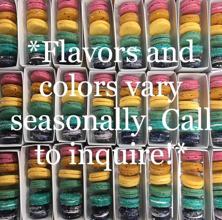 flavors and colors vary seasonally. call to inquire disclosure written on top of macarons