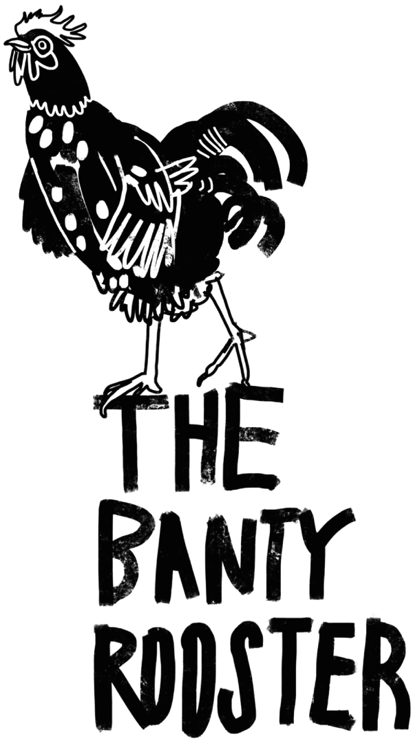 The Banty Rooster Home