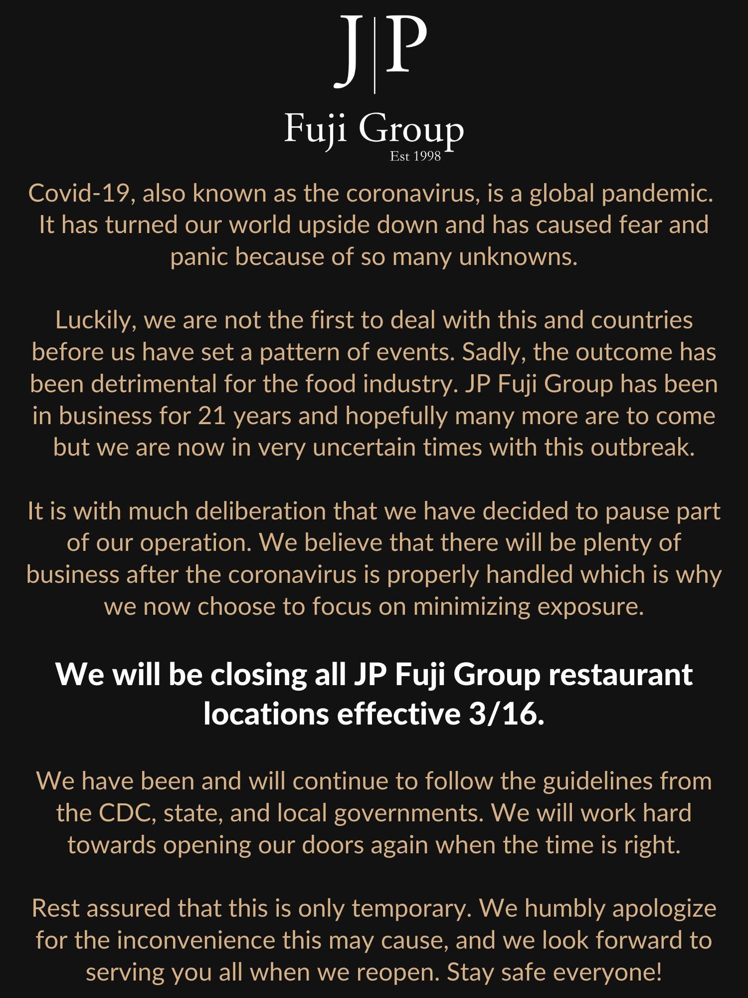 All JP Fuji Group locations will be closed due to the Coronavirus pandemic. We apologize for any inconvenience this may cause. Stay safe everyone!