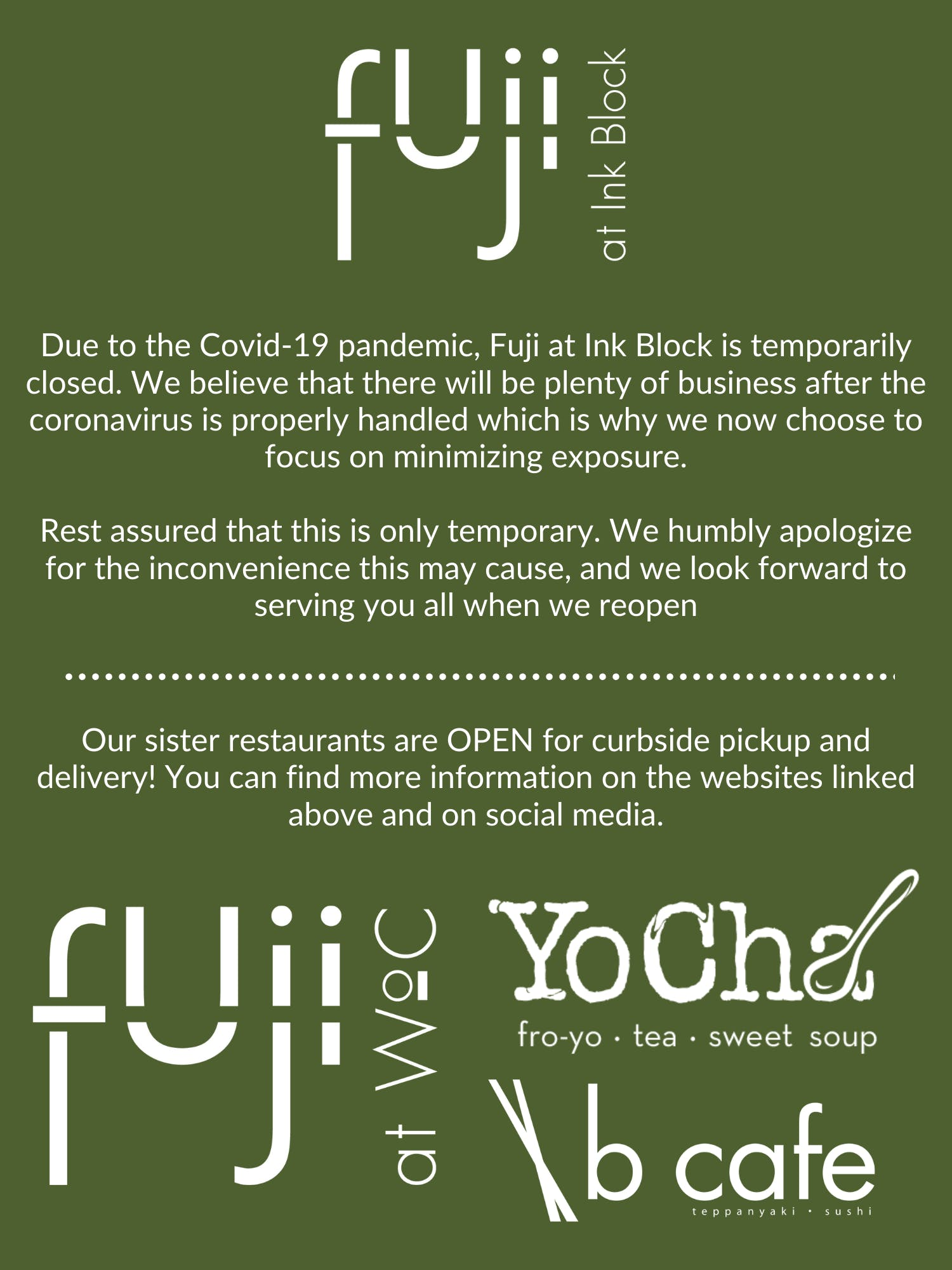 Fuji at Ink Block is currently closed due to the Covid-19 pandemic. Please check out our sister restaurants Fuji at WoC, B Cafe, and YoCha!
