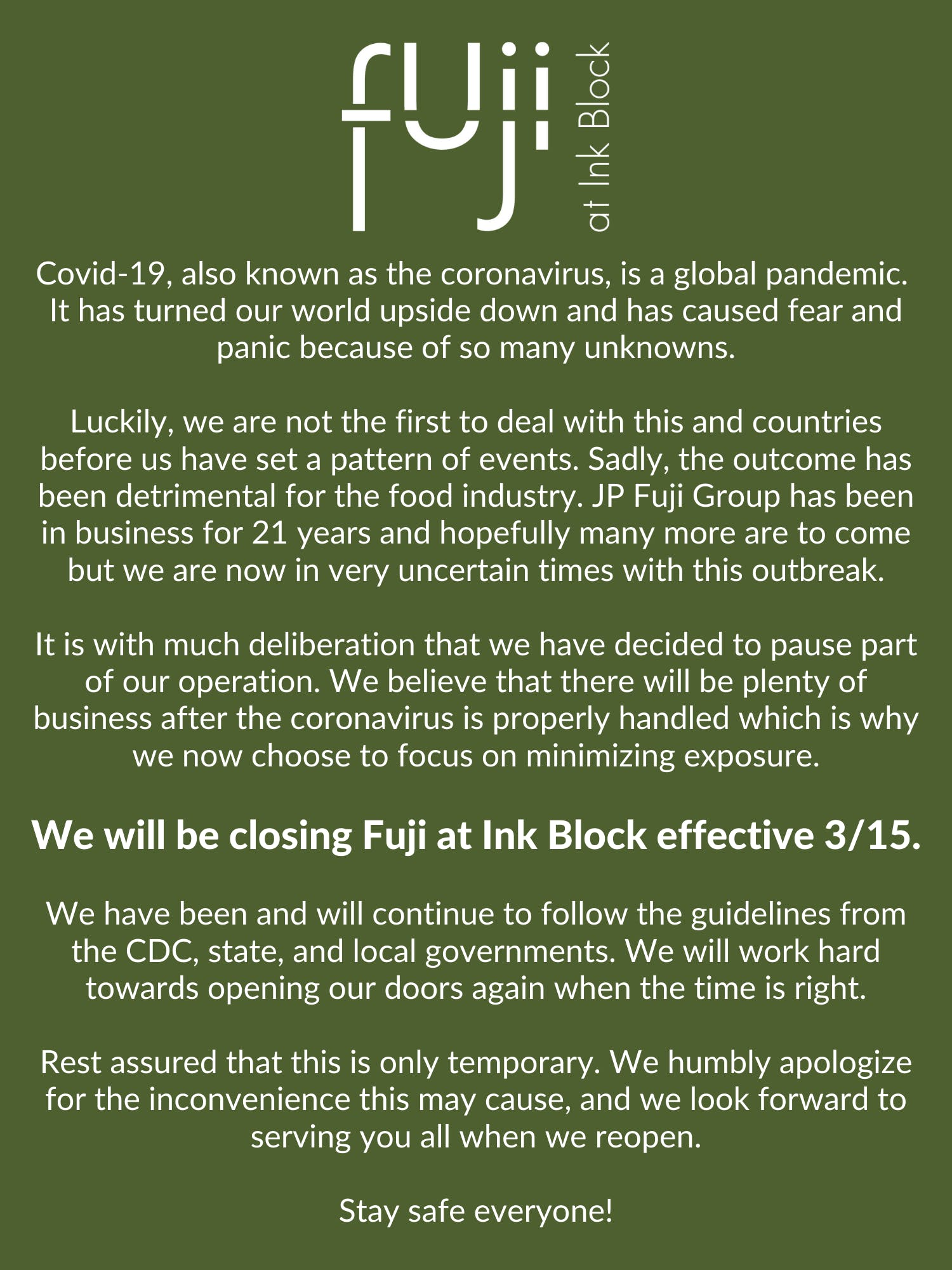 Fuji at Ink Block will be closed until further notice due to the Coronavirus pandemic. We apologize for any inconvenience this may cause!