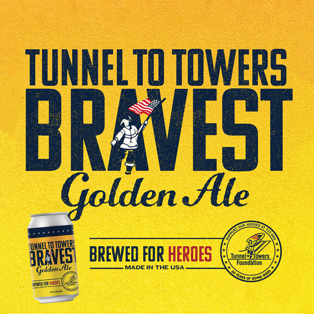 Tunnel to Towers' Bravest Golden Ale. Brewed for heroes. Made in the USA. Support our heroes at T2T.org. 20 years of doing good.