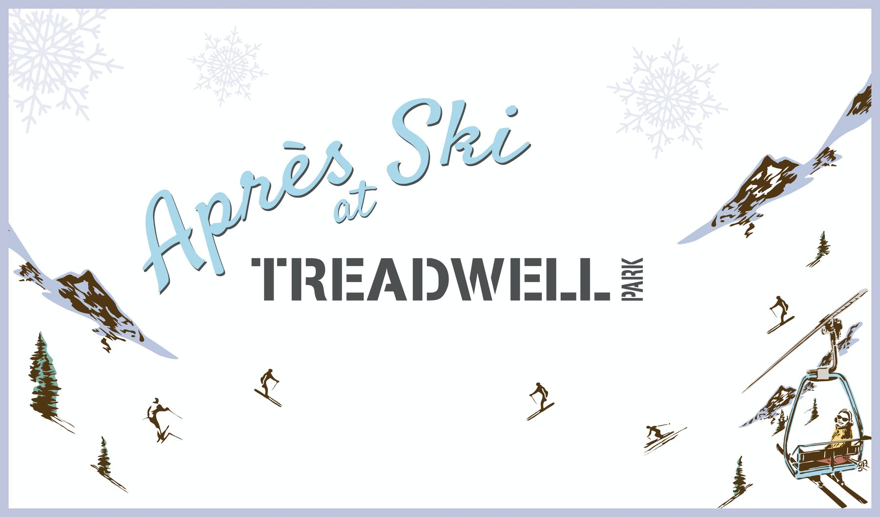 Après Ski at Treadwell Park