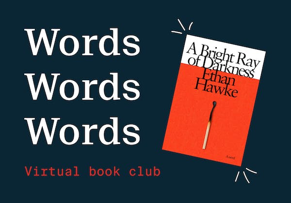 words words words virtual book club featuring A Bright Ray of Darkness by Ethan Hawke