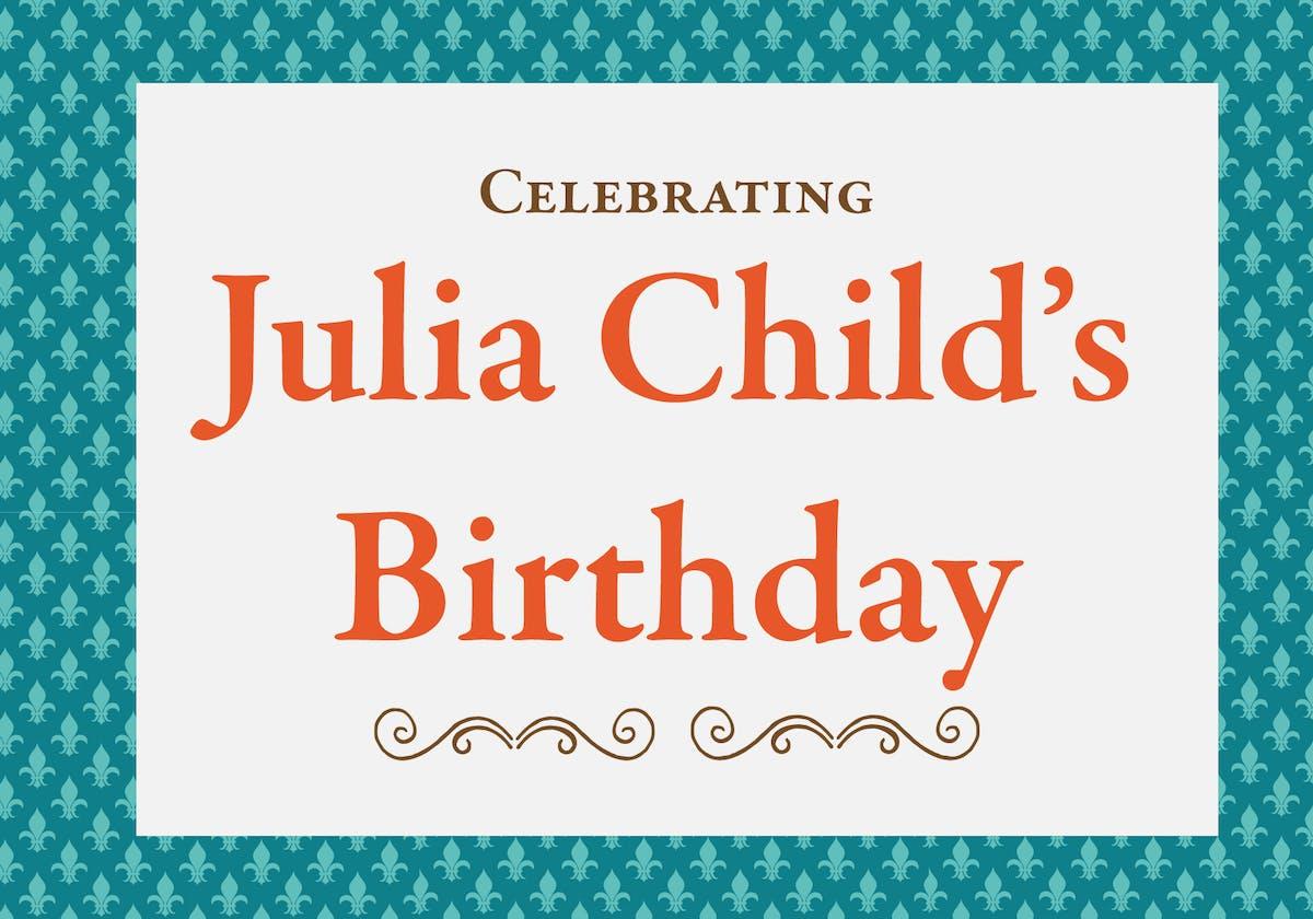 Julia Child's Birthday Celebration | Elliott's On Linden