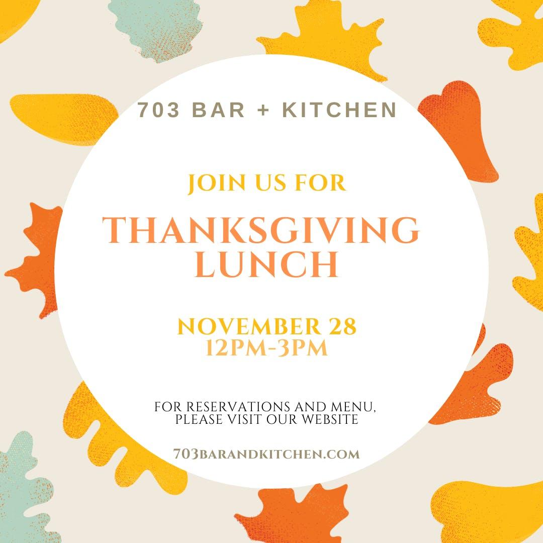 Thanksgiving Lunch at 703 Bar + Kitchen, Fairfax VA