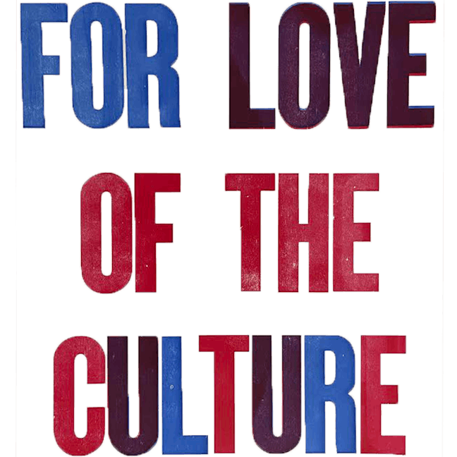 for love of the culture
