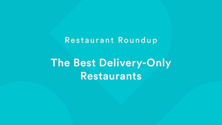 Restaurant Roundup —The Best Delivery-only Restaurant Websites