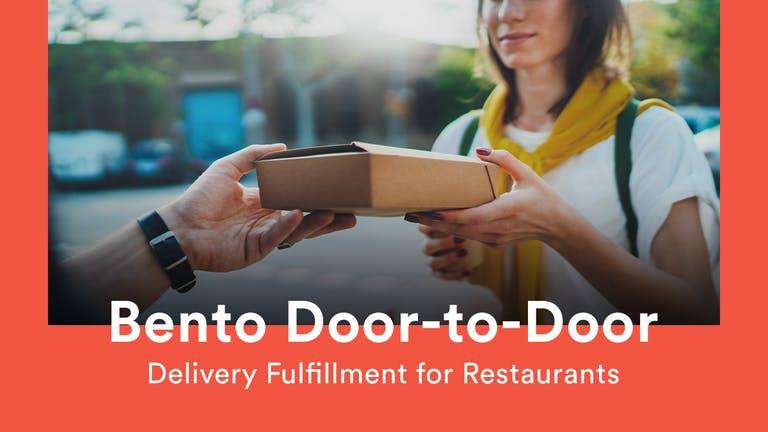 Bento Door-to-Door. Delivery Fulfillment for Restaurants