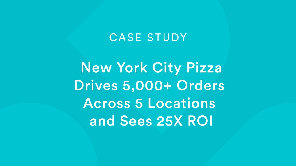 New York City Pizza Drives 5000+ Orders Across 5 Locations and Sees 25X ROI