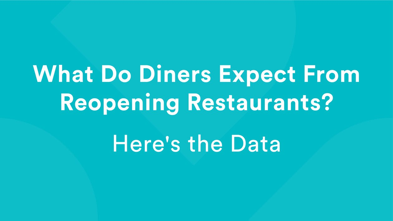 What Do Diners Expect from Reopening Restaurants? Here's the Data