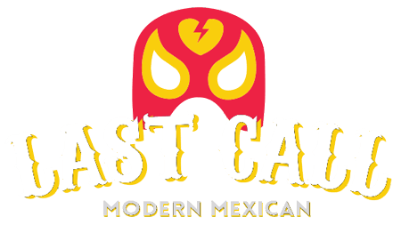 Last Call Modern Mexican