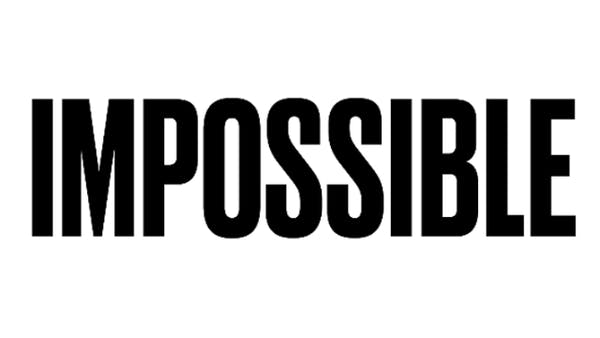 Black text against a white background saying Impossible