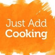 Photo of Just Add Cooking